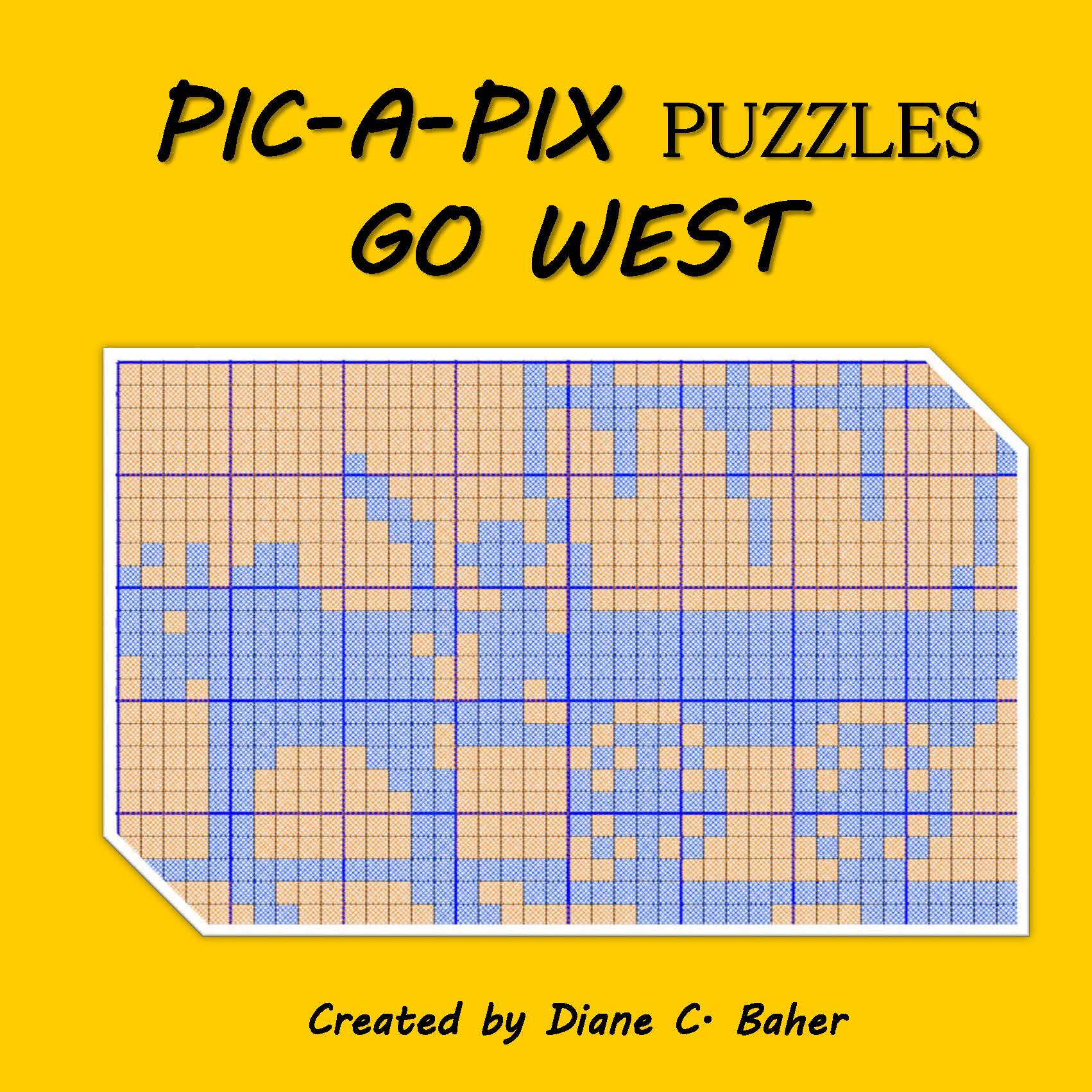 Pic-A-Pix Puzzles Go West by Diane Baher